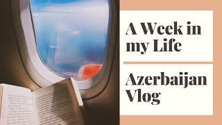 A Week in my Life Azerbaijan Vlog 🇦🇿