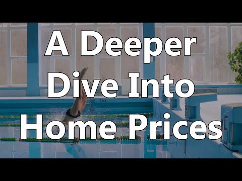 A Deeper Dive Into Home Prices