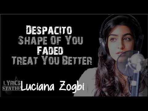 Lyrics: Luciana Zogbi - Despacito Mashup (Shape of You, Faded, Treat You Better)
