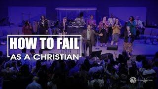 2016 09 11 - SUN AM - How to Fail as Christian