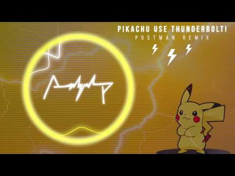 PIKACHU USE THUNDERBOLT! (Postman Remix) | Full Version