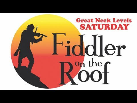 Great Neck Levels - Fiddler on the Roof - Saturday, August 12, 2017