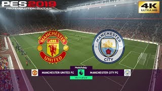 PES 2019 (PC) Manchester United vs Manchester City | REALISTIC PREMIER LEAGUE PREDICTION | 4K 60FPS