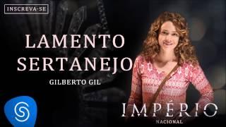 Lamento Sertanejo - Gilberto Gil (Trilha Sonora Império Nacional) [Áudio Oficial]
