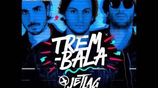 Baixar JetLag Music & Ana Vilela - Trem Bala (Diego Radio Edit)