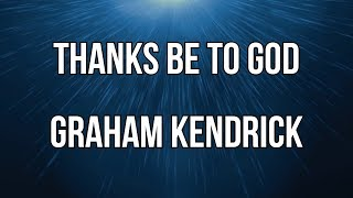 Thanks Be To God Lyric Video - Graham Kendrick (From The Gift)