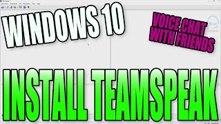 How To Download & Install TeamSpeak 3 In Windows 10 PC Tutorial | Awesome Voice Chat Software