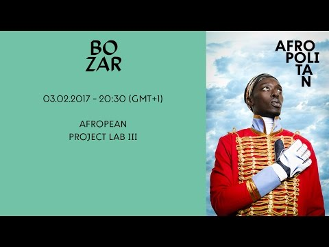 AFROPOLITAN FESTIVAL 2017 - AFROPEAN PROJECT LAB III