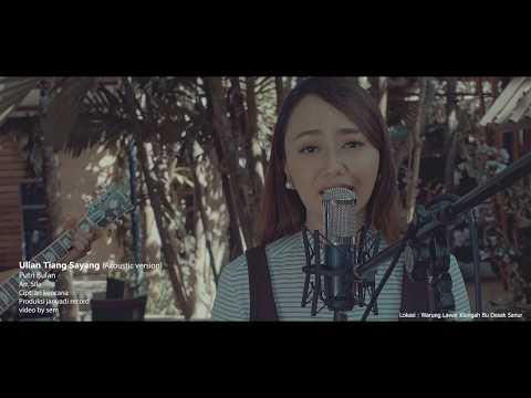 Ulian Tiang Sayang Putri Bulan (Acoustic Version)