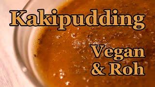 Vegane Rohkost: Köstlicher Kaki Pudding - die perfekte Nachspeise!