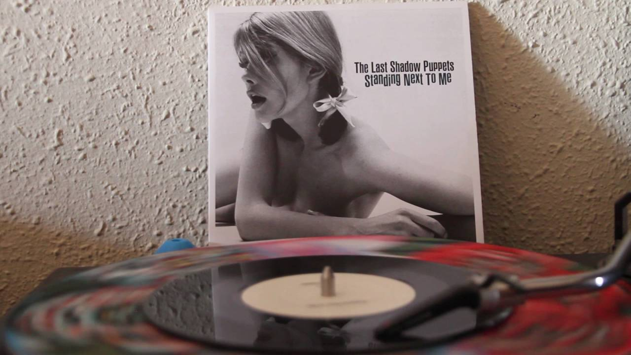 The Last Shadow Puppets Standing Next To Me 7 Original Vinyl Sound Youtube