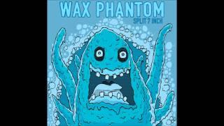 Wax Phantom : Don`t Bury Me
