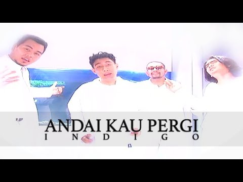Andai Kau Pergi - Indigo (Official Music Video)