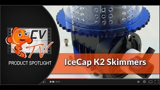IceCap K2 Protein Skimmers