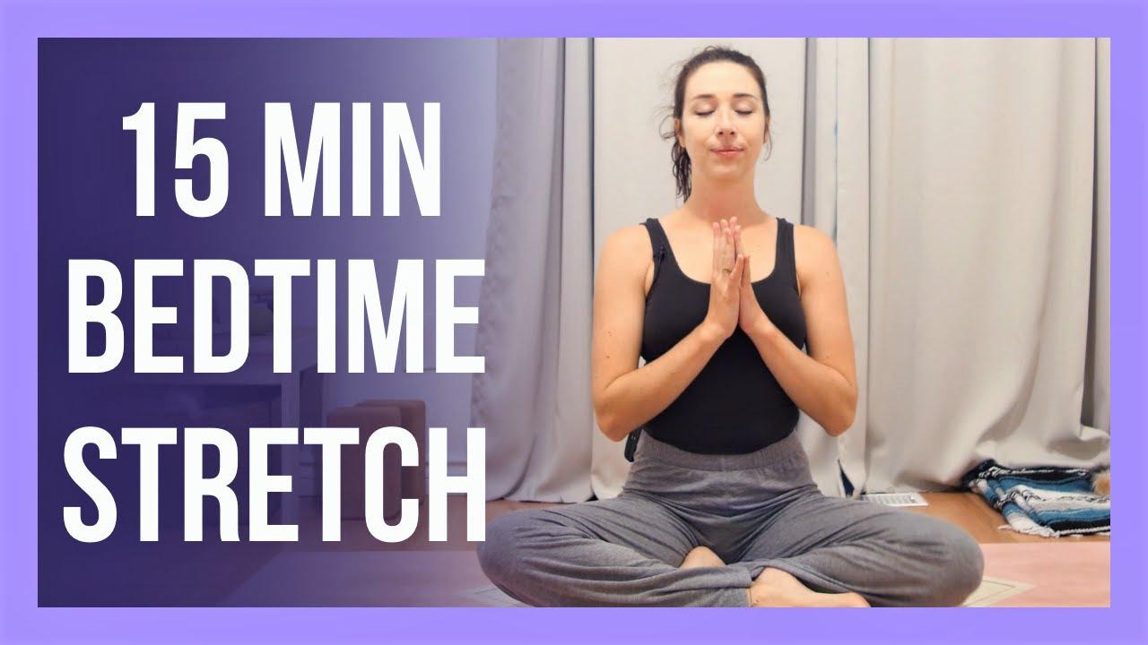 15 min Evening Yoga Stretch - NO PROPS Bedtime Yoga Stretches