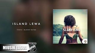 Tasha & Blacky Nates - Island Lewa