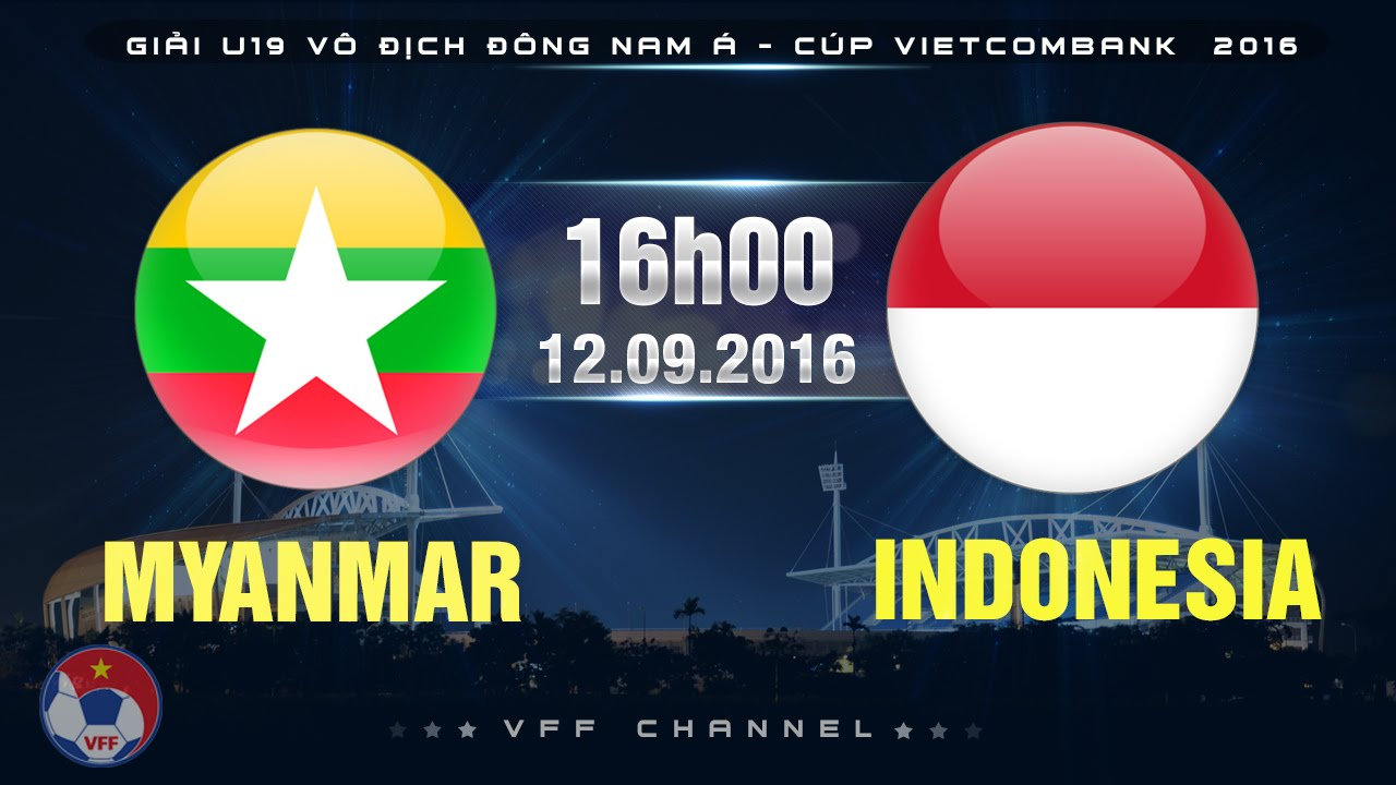 Xem lại: U19 Myanmar vs U19 Indonesia