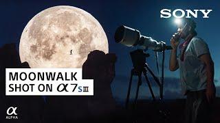 Moonwalk: A Sony Alpha Film | Sony a7S III