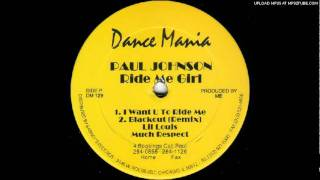 Paul Johnson - I want you to ride me
