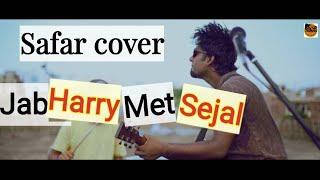 Safar video cover | jab harry met sejal | Arijit singh
