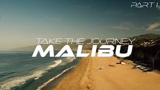 Things To Do In Malibu - Zuma Beach / Take The Journey Part I
