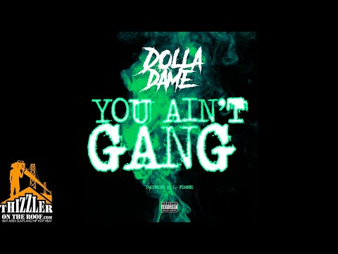 Dolla Dame - You Ain't Gang (Prod. L-Finguz) [Thizzler Exclusive]