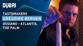 Dubai Tastemakers: Chef Grégoire Berger (Ossiano -...