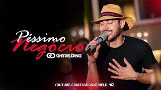 Baixar GABRIEL DINIZ - PÉSSIMO NEGÓCIO