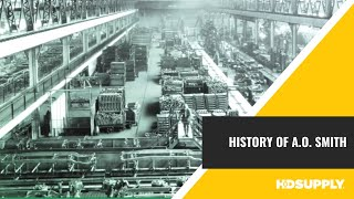 A. O. Smith, History - HD Supply Facilities Maintenance