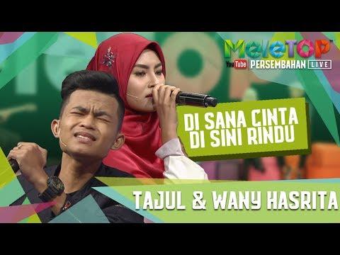 Di Sana Cinta Di Sini Rindu - Tajul & Wany Hasrita - Persembahan LIVE - MeleTOP Ep 246 [18.7.2017]