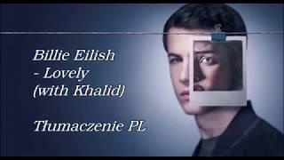 Billie Eilish & Khalid - Lovely | TŁUMACZENIE PL (13 REASONS WHY)