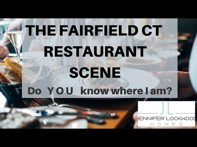 Fairfield CT: The Vibrant Restaurant Scene! The new