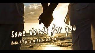 SOME WORDS FOR YOU - Music & Lyrics by Hansi Schlegel