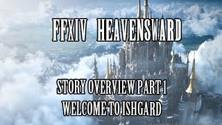 Final Fantasy XIV Heavensward: Welcome to Ishgard (Story Overview Pt.1)
