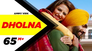 Dholna  | Qismat | Ammy Virk | Sargun Mehta | B Praak | Jaani | New Songs 2018