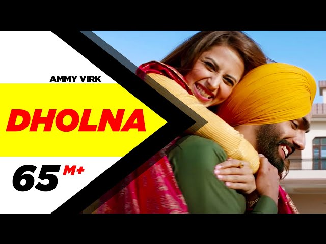 Dholna (Full Video) | Qismat | Ammy Virk | Sargun Mehta | B Praak | Jaani | New Songs 2018