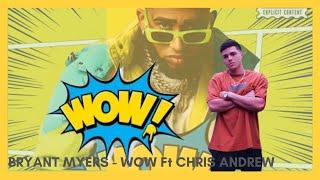 Bryant Myers - WOW Rmx ft Chris Andrew   TIRAERA PA JHAY CORTEZ