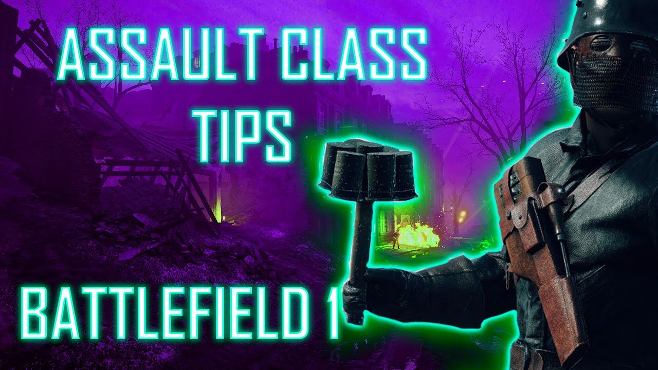 how to play bf1 assault class