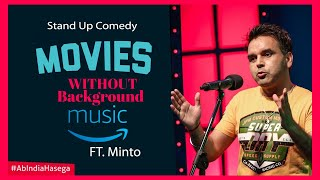 Movies without Background Music - Standup Comedy by Minto - Comedy Studio - Ab India Hasega