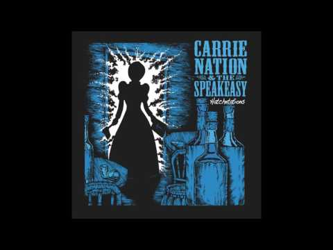 Carrie Nation & the Speakeasy - A Panegyric on Power and Darkness (with lyrics)