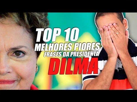 AS 10 MELHORES PIORES FRASES DA PRESIDENTE DILMA