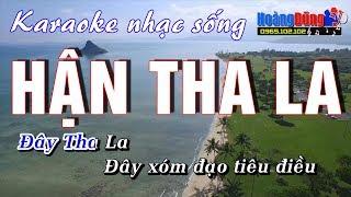 Hận Tha La - Karaoke Nhạc Sống - Beat chất lượng cao