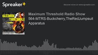 564-MTRS-Buckcherry,TheRedJumpsuitApparatus (made with Spreaker)