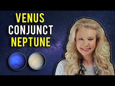 Venus Conjunct Neptune: Unforeseen events are happening now.