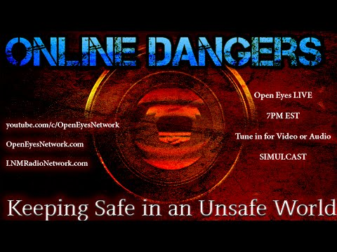 Online Dangers - Keeping Safe in an Unsafe World - OPEN EYES  09-26-16