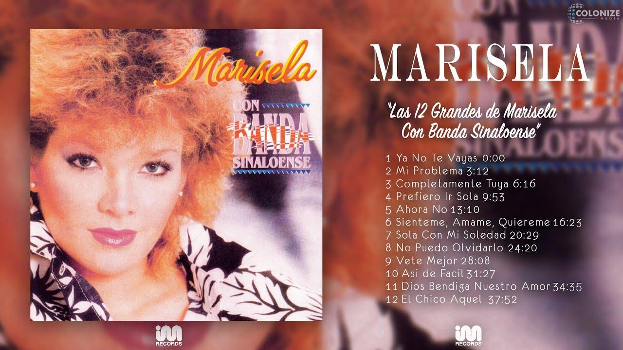 Marisela - Las 12 Grandes de Marisela Con Banda Sinaloense (Disco Completo)  - YouTube