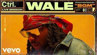 Wale - BGM (Live Session) | Vevo Ctrl