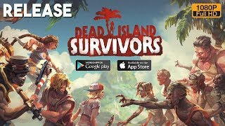 Dead Island: Survivors Gameplay Android / IOS Release