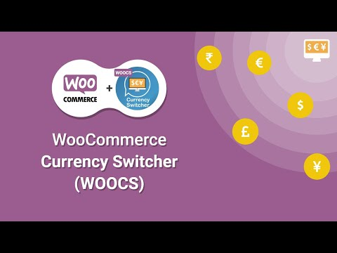 WooCommerce Currency Switcher- Easy Setup and Installation