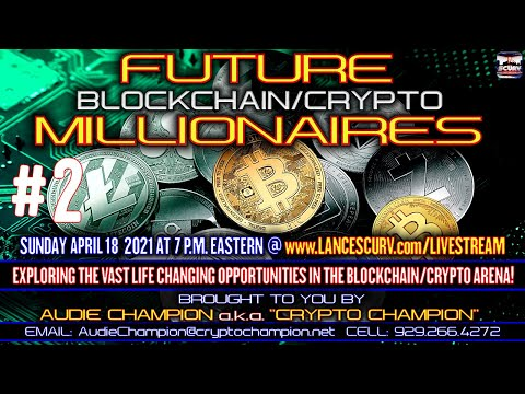 FUTURE BLOCKCHAIN/CRYPTO MILLIONAIRES EPISODE # TWO